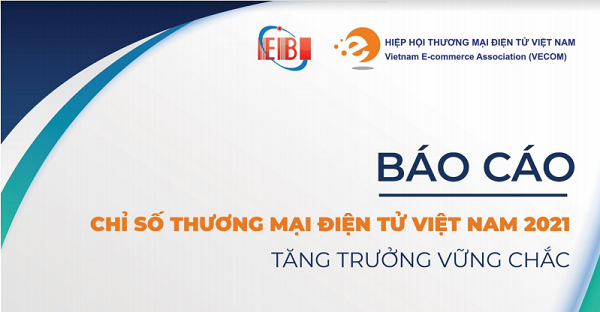 Báo cáo Chỉ số thương mại điện tử Việt Nam 2021